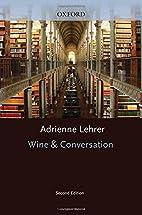 Wine and Conversation by Adrienne Lehrer