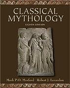 Classical Mythology by Mark P. O. Morford