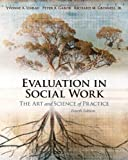 Unrau, Yvonne A.: Evaluation in Social Work: The Art And Science of Practice
