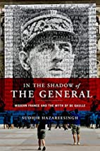 In the Shadow of the General: Modern France…