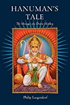 Hanuman's Tale: The Messages of a Divine…