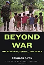 Beyond War: The Human Potential for Peace by…