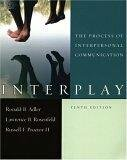 Adler, Ronald B.: Interplay: The Process of Interpersonal Communication