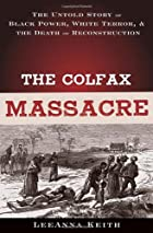 The Colfax Massacre: The Untold Story of…