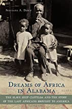 Dreams of Africa in Alabama: The Slave Ship…