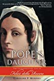 Caroline P. Murphy: The Pope's Daughter: The Extraordinary Life of Felice della Rovere