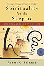Spirituality for the Skeptic: The Thoughtful…