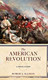 Allison, Robert J.: The American Revolution: A Very Short Introduction