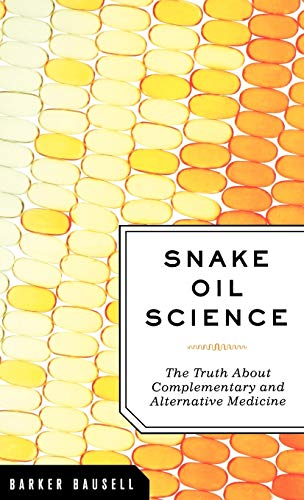 snake-oil-science-the-truth-about-complementary-and-alternative-medicine