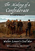 The Making of a Confederate: Walter…