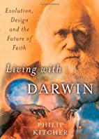 Living with Darwin: Evolution, Design, and…