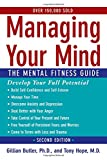 Butler, Gillian: Managing Your Mind: The Mental Fitness Guide