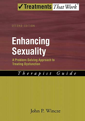 enhancing-sexuality-a-problem-solving-approach-to-treating-dysfunction-therapist-guide-therapist-guide-treatments-that-work