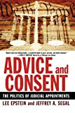 Epstein, Lee: Advice and Consent: The Politics of Judicial Appointments