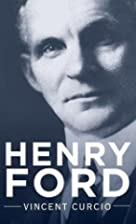 Henry Ford (Lives and Legacies) by Vincent…