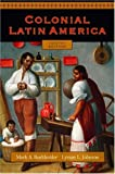 Burkholder, Mark A.: Colonial Latin America
