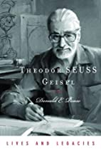 Theodor SEUSS Geisel (Lives and Legacies) by…