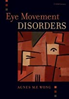 Eye Movement Disorders by Agnes Wong M.D.
