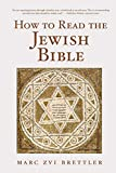 Brettler, Marc Zvi: How to Read the Jewish Bible
