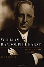 William Randolph Hearst: The Later Years,…