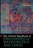 Shapiro, Stewart: The Oxford Handbook of Philosophy of Mathematics and Logic