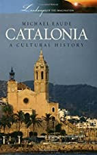 Catalonia: A Cultural History (Landscapes of…