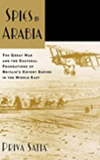 Spies in Arabia: The Great War and the…