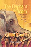 Eviatar Zerubavel: The Elephant in the Room: Silence and Denial in Everyday Life