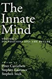 Carruthers, Peter: The Innate Mind: Volume 3: Foundations and the Future (Evolution and Cognition)