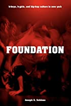 Foundation: B-boys, B-girls and Hip-Hop…