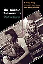 The Trouble Between Us: An Uneasy History of…