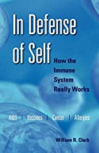 In Defense of Self: How the Immune System…