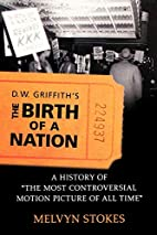 D.W. Griffith's the Birth of a Nation:…