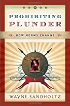 Prohibiting Plunder: How Norms Change by…