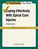 Kennedy, Paul: Coping Effectively With Spinal Cord Injuries: A Group Program, Workbook (Treatments That Work)