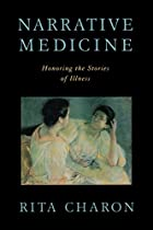 Narrative Medicine: Honoring the Stories of…