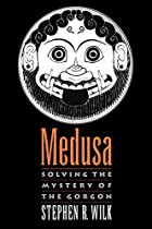 Medusa: Solving the Mystery of the Gorgon by…