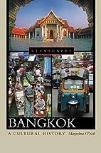 Bangkok: A Cultural and Literary History by…