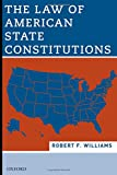 Williams, Robert: The Law of American State Constitutions