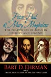 Ehrman, Bart D: Peter, Paul and Mary Magdalene: The Followers of Jesus in History and Legend