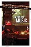 Richardson, John: An Eye for Music: Popular Music and the Audiovisual Surreal (The Oxford Music / Media Series)