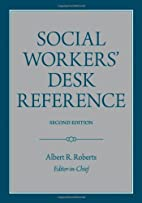 Social Workers' Desk Reference by Albert R.…