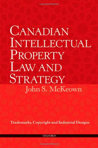 canadian-intellectual-property-law-and-strategy-trademarks-copyright-and-industrial-designs