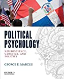 Marcus, George E.: Political Psychology: Neuroscience, Genetics, and Politics