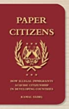 Paper Citizens: How Illegal Immigrants…