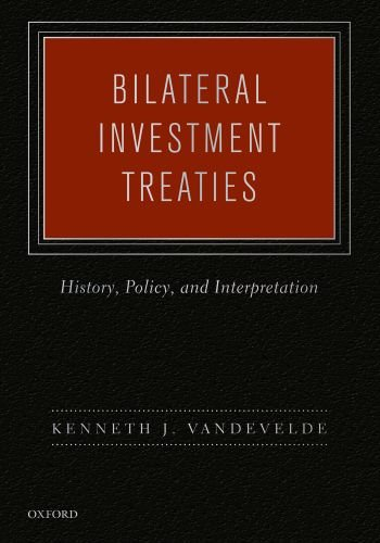 bilateral-investment-treaties-history-policy-and-interpretation