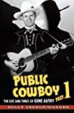 Holly George-Warren: Public Cowboy No. 1: The Life and Times of Gene Autry