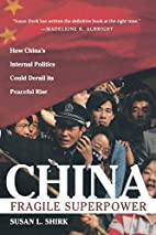 China: Fragile Superpower by Susan L. Shirk