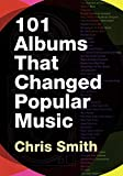 Smith, Chris: 101 Albums that Changed Popular Music
