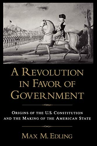 a-revolution-in-favor-of-government-origins-of-the-us-constitution-and-the-making-of-the-american-state